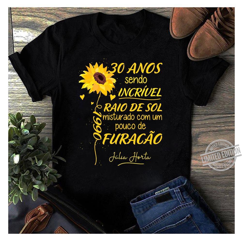 30 anos sendo incrivel raio de sol misturado com um pouco de furacao shirt