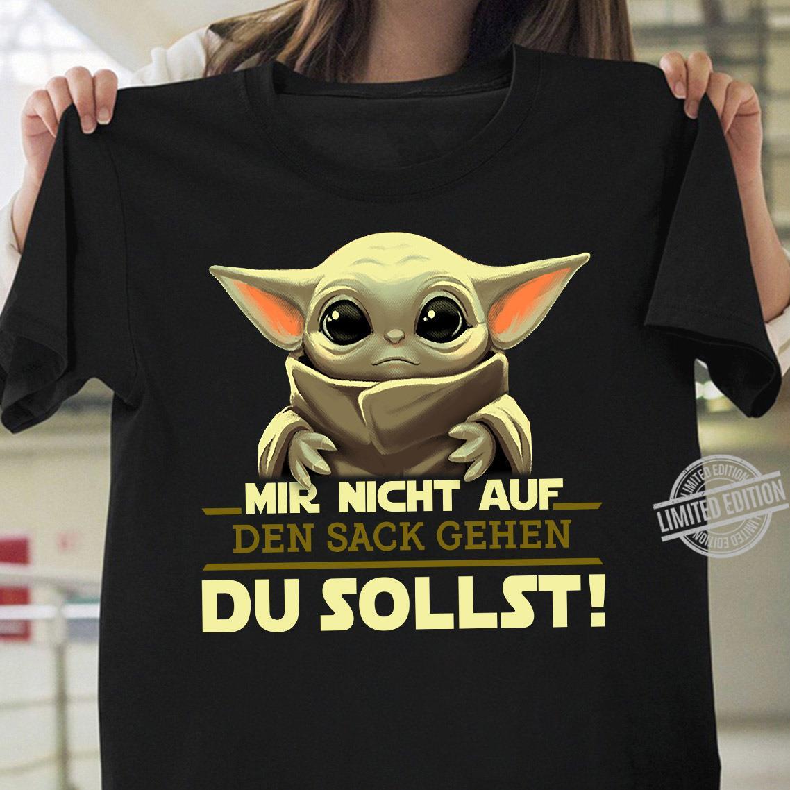 Baby Yoda Mir Nicht Auf Den Sack Gehen Du Sollst Shirt