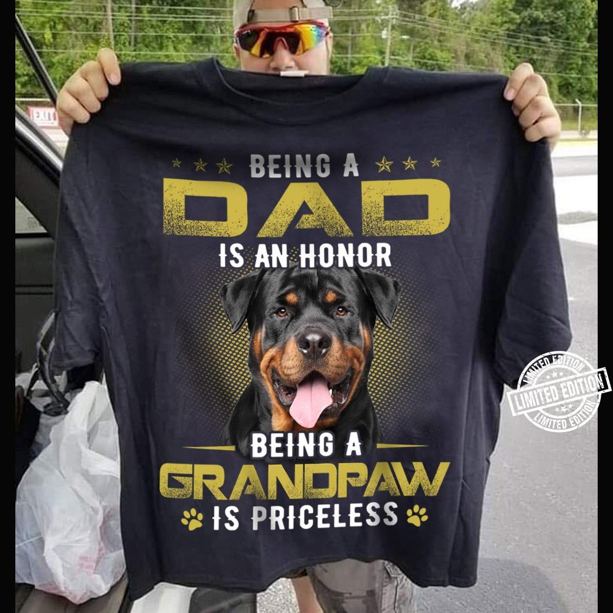 Being a dad is an honor being a grandpaw is priceless shirt