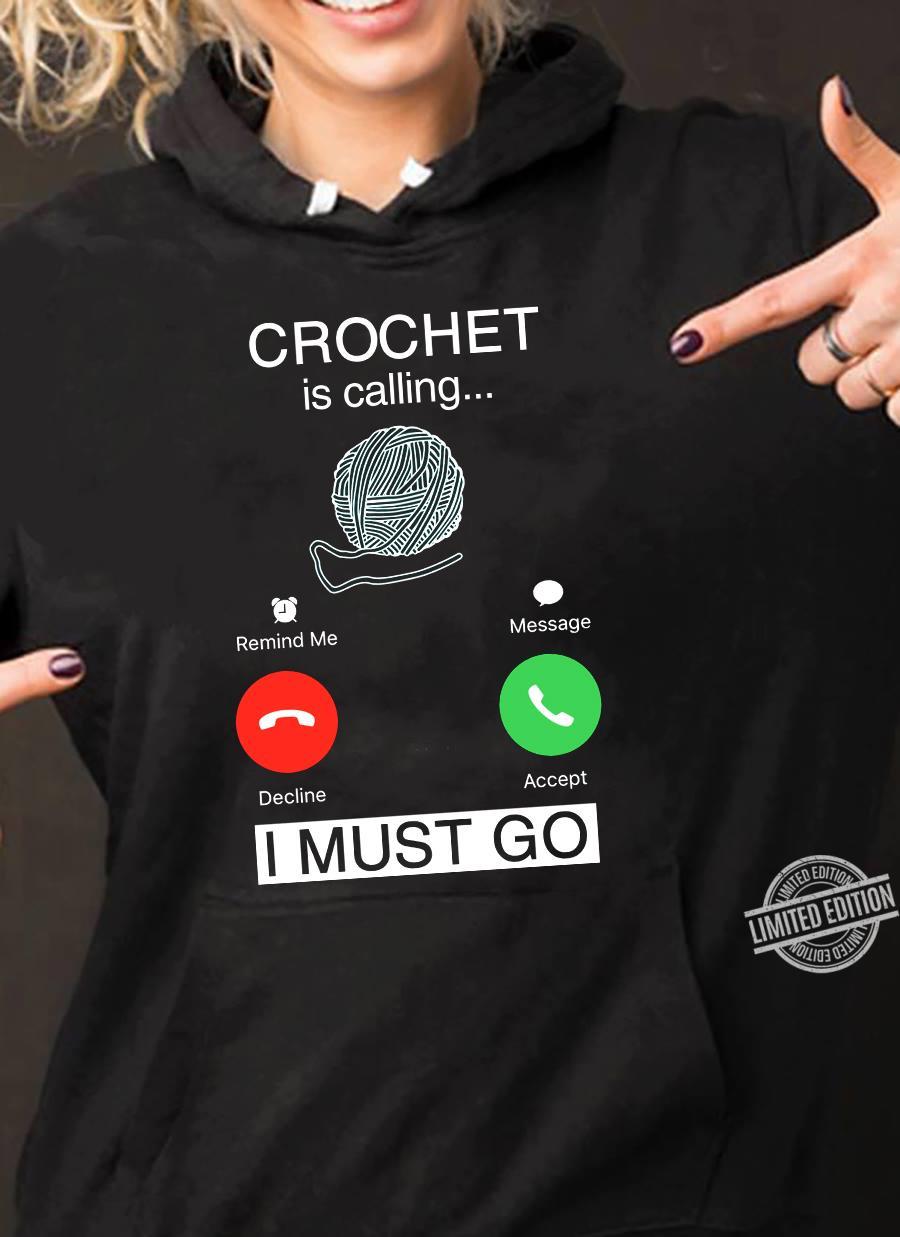 Crochet is calling I must go shirt