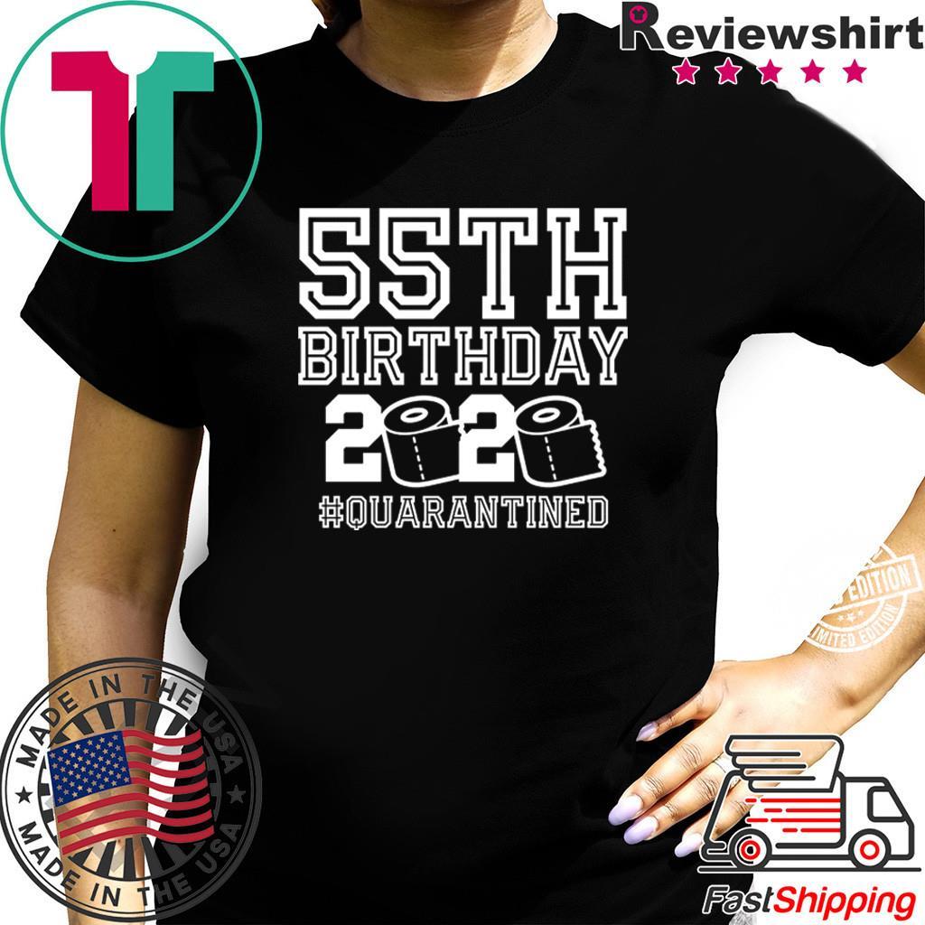 Funny 55th Birthday Quarantine Shirt