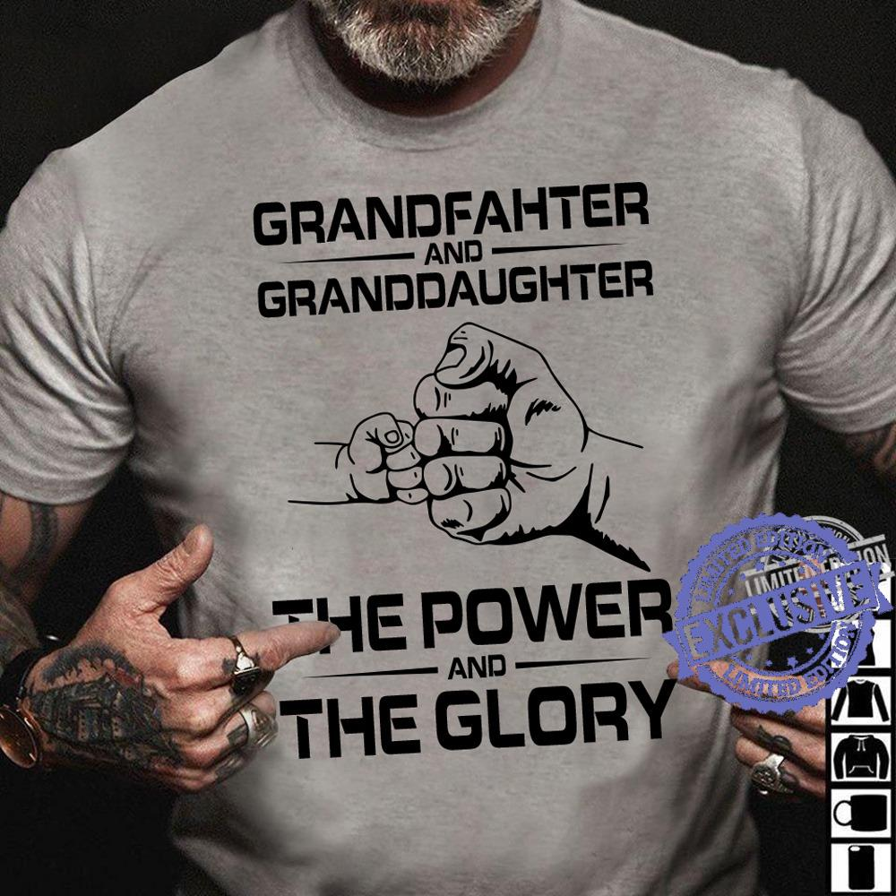 Grandfather and granddaughter the power and the glory shirt