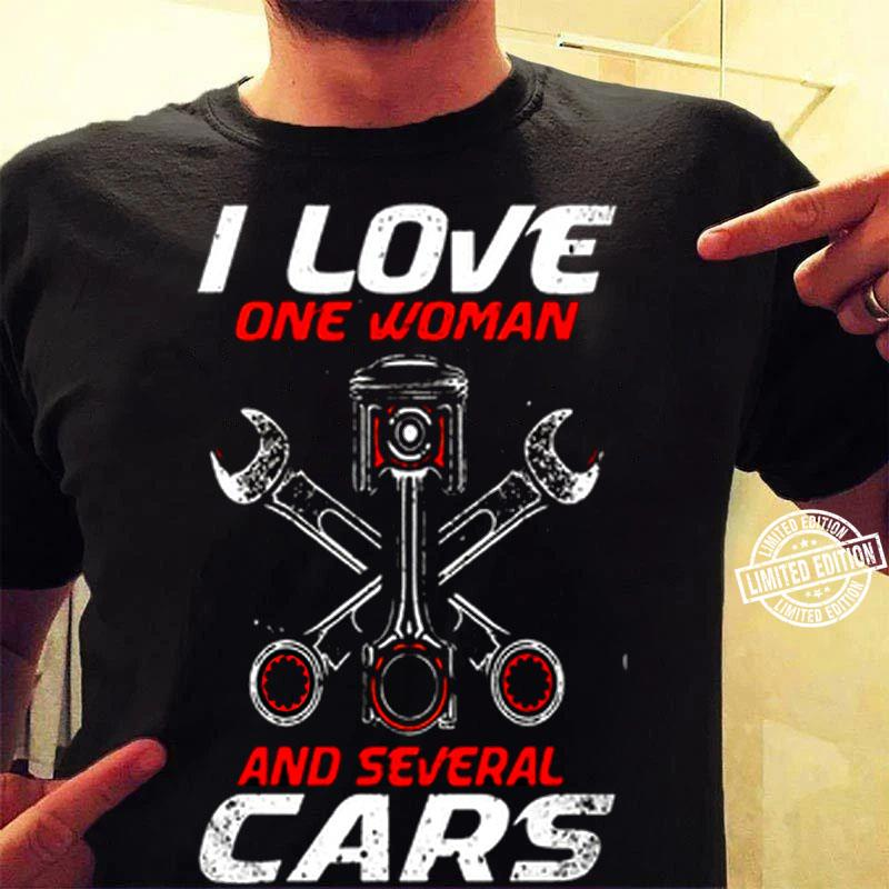 I Love One Woman And Several Cars shirt