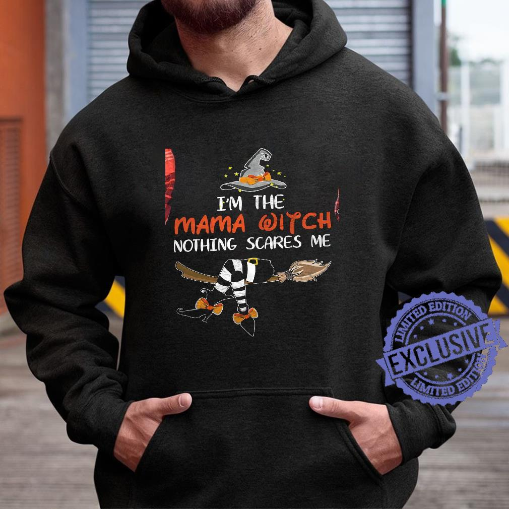 I'm the mama witch nothing scares me shirt hoodie
