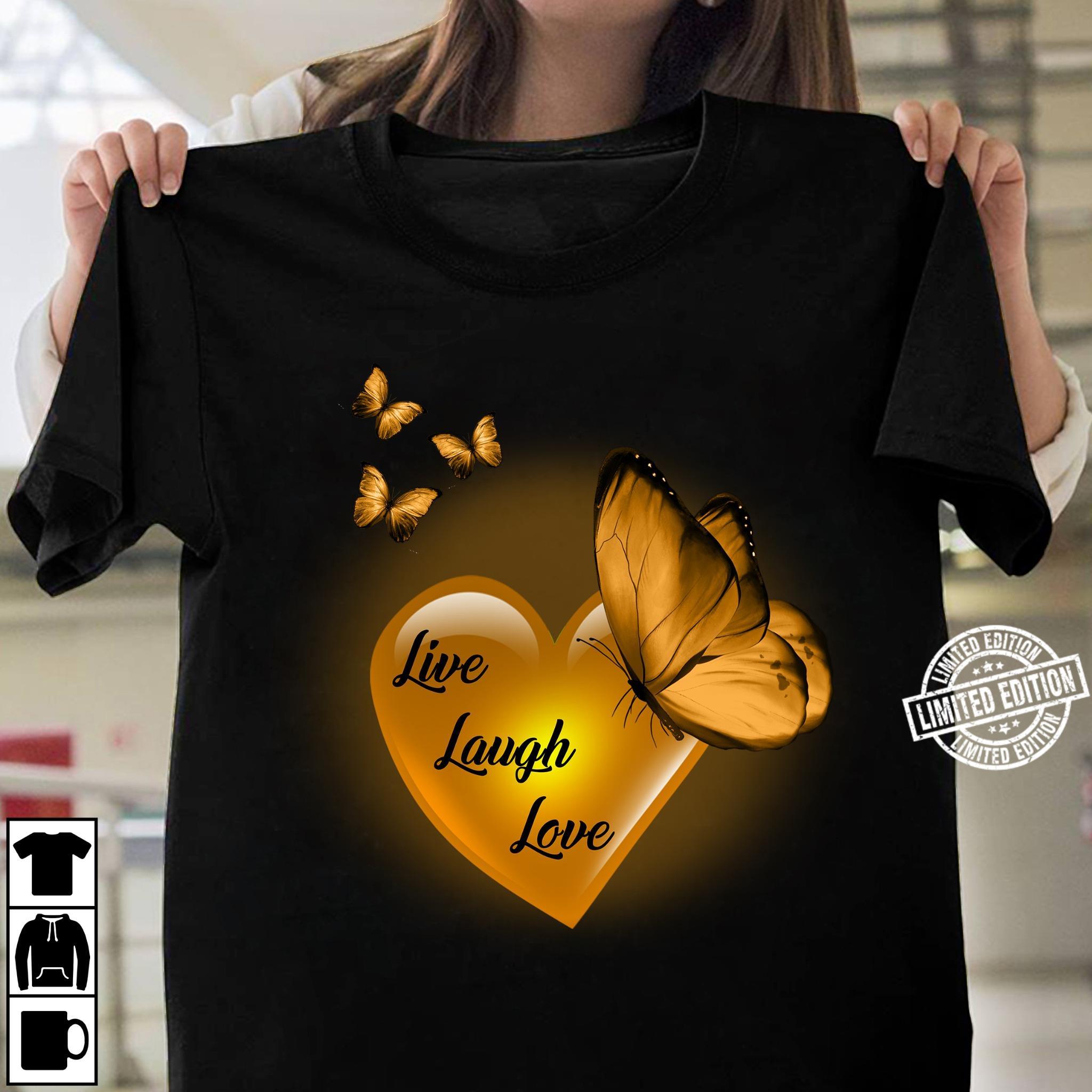 Live Laugh Love Butterflies shirt