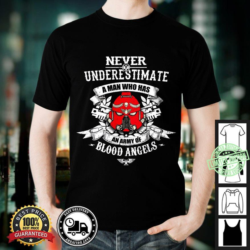 Never Underestimate A Man Who Has An Army Of Blood Angels shirt