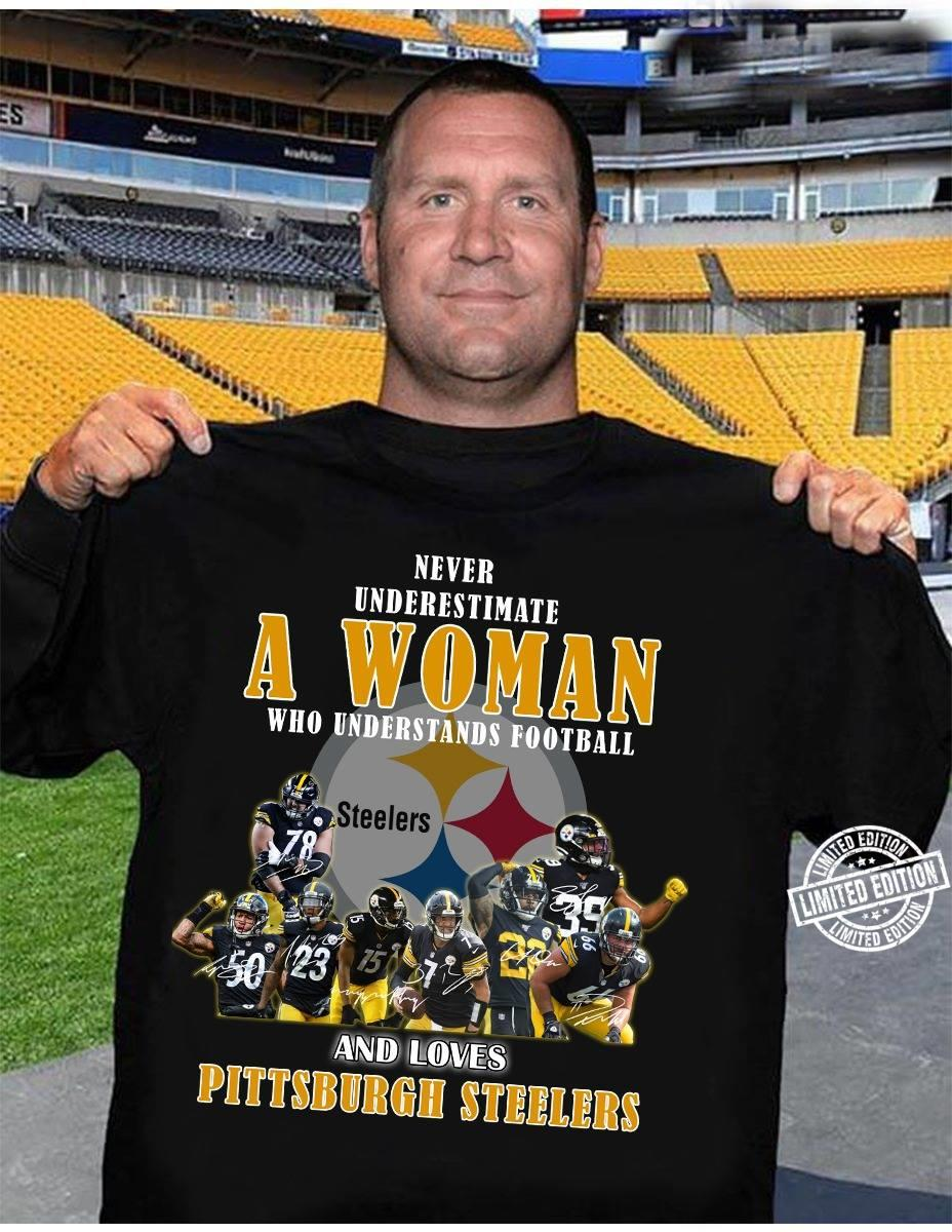 Never underestimate a woman who understands football and loves pittsburgh steelers shirt