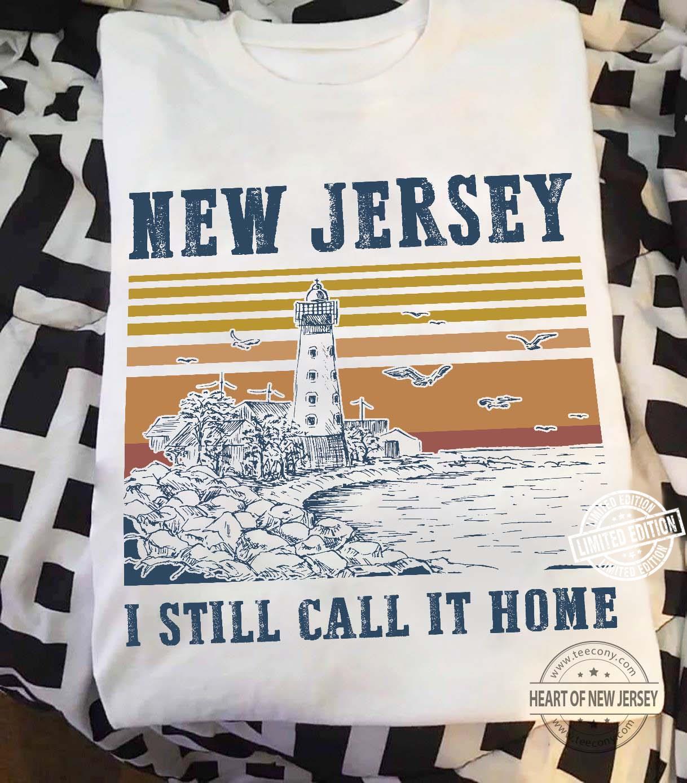 New jersey i still call it home shirt