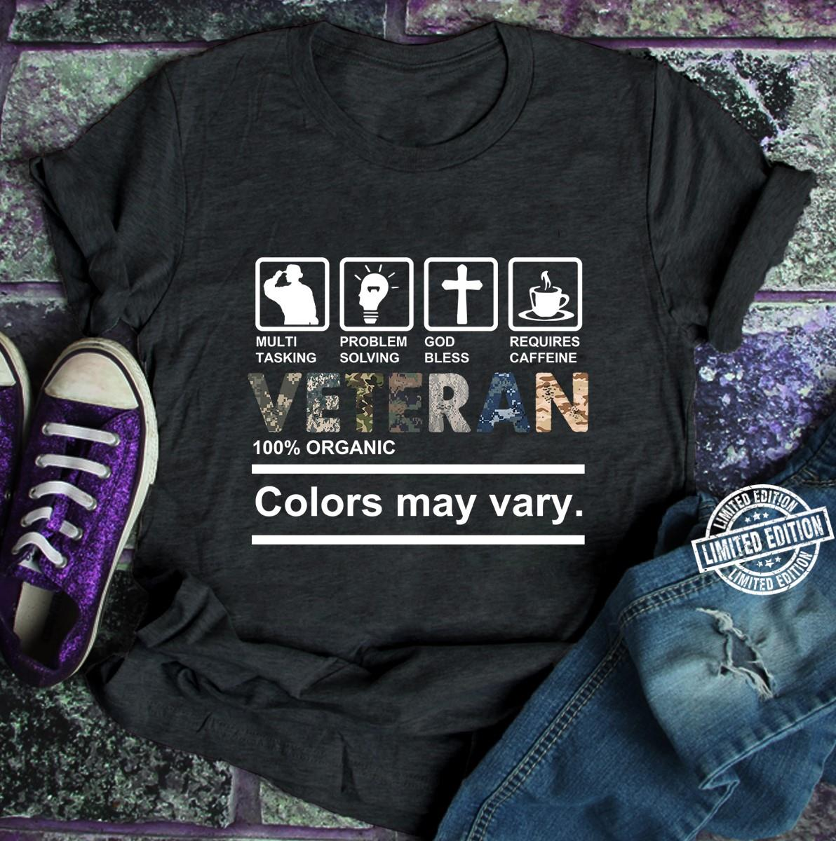 Veteran 100% Organic Colors May Vary shirt