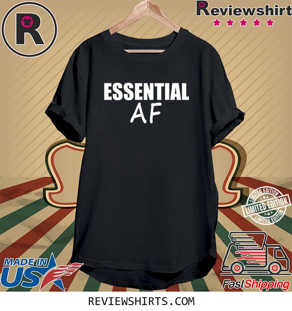 Virus Pandemic Funny Essential AF Funny Shirts, hoodie, sweatshirt and long sleeve