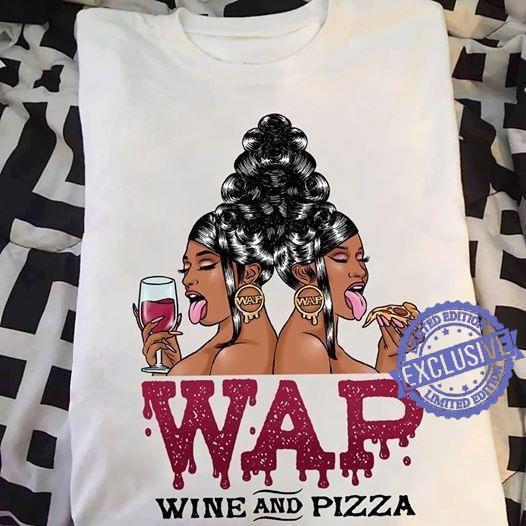 Wap wine and pizza shirt