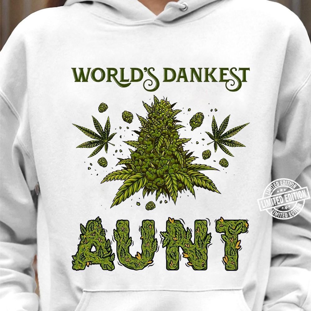 Weed world's dankest aunt shirt